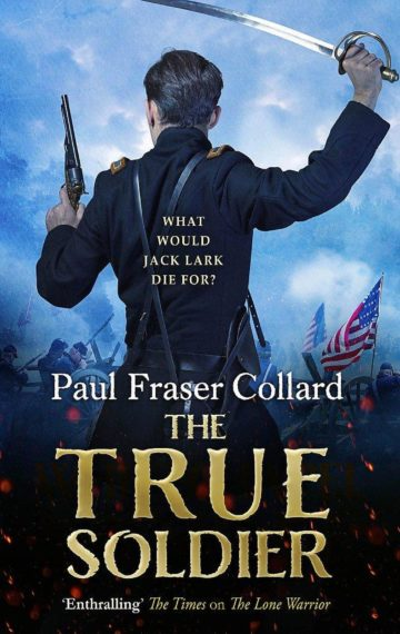 The True Soldier (Jack Lark 6)